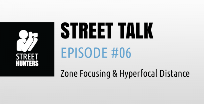 "Street Talk Episode 06 - ""Zone Focusing and Hyperfocal Distance in Street Photography"""