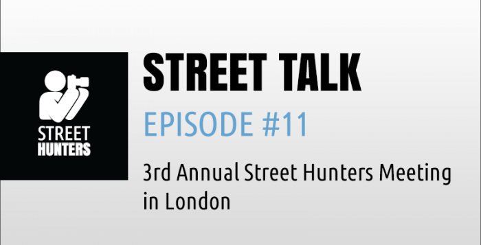 """3rd Annual Street Hunters Meeting in London"" - Street Talk #11 - Street Hunters"